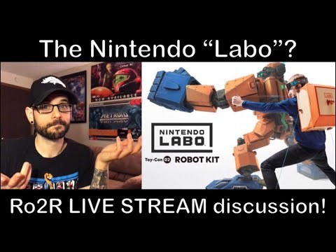 NINTENDO LABO discussion! | Ro2R Live Stream