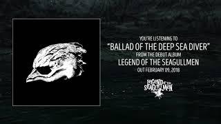 Legend of the Seagullmen - Ballad of the Deep Sea Diver (Official Audio)