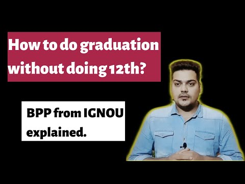 how-to-do-graduation-without-doing-12th-from-ignou?-bpp-(2019)