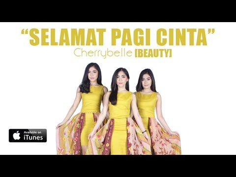 Cherrybelle BEAUTY -  Selamat Pagi Cinta [MUSIC VIDEO]