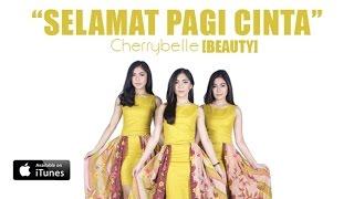 [3.05 MB] Cherrybelle BEAUTY - Selamat Pagi Cinta [MUSIC VIDEO]