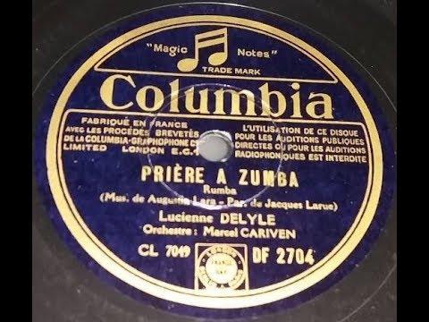 Lucienne Delyle    Prière à Zumba    1939