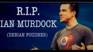 R.I.P Ian Murdock - Founder of Debian Linux