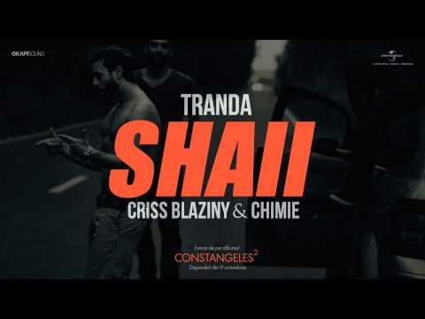 Tranda feat. Criss Blaziny & Chimie - SHAII