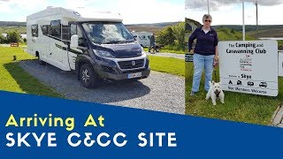 Arriving At Skye Camping And Caravanning Club Site   West Highland And Uist Tour