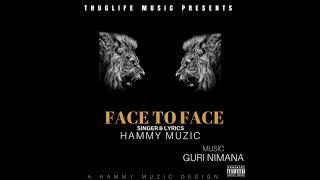 Face to Face | Hammy Muzic |Latest Punjabi Song 2017