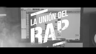 La Unión del Rap | Videoclip