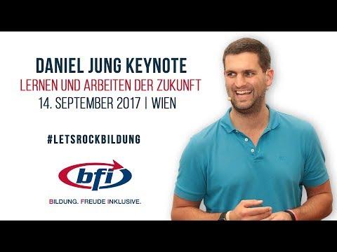 Lernen und Arbeiten der Zukunft | Komplette Keynote BFI Wien | Daniel Jung