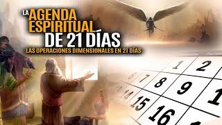 La Agenda Espiritual Dde 21 Dias Las Operaciones Dimencionales En 21 Dias 9-19-21