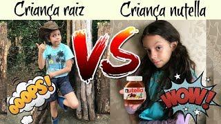 Baixar Criança Raiz VS Criança Nutella