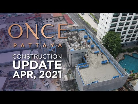 ONCE Pattaya construction time lapse : APRIL, 2021