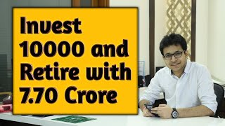 HOW TO MAKE 7.70 CRORE FROM 10000 RS?   POWER OF COMPOUNDING  