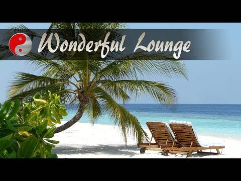 Wonderful Chillout Lounge Music: Relaxing Ambient Buddha Chill Out Music: Maldives Luxury Music, Bar