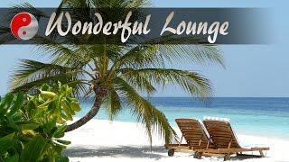 Wonderful Chillout Lounge Music: Relaxing Ambient Buddha Chill Out Music: Maldives Luxury Music, Bar