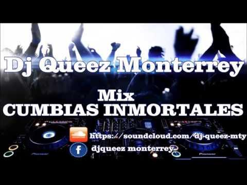 Mix Cumbias Inmortales Dj Queez Monterrey 2016
