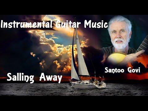 Instrumental Guitar Music + Salling Away + Santoo Govi