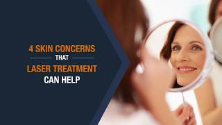 4 Skin Concerns That Laser Treatments Can Help