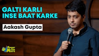 Galti Karli Inse Baat Karke | Aakash Gupta | Stand-up Comedy | Crowd Work