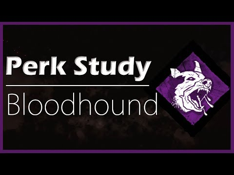 [Perk Study] Bloodhound ~Dead by Daylight~