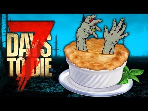 Zombie Pot Pie -  7 Days to Die - War of the Walkers II (Ep.9)