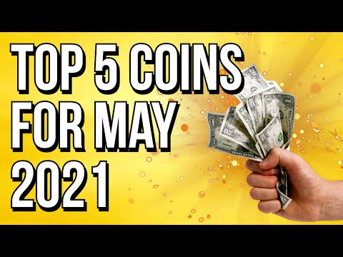 TOP 5 CRYPTO COINS FOR MAY 2021!! 🚀
