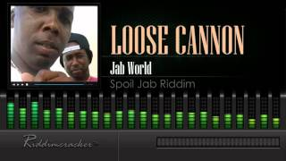 Loose Cannon - Jab World (Spoil Jab Riddim) [Soca 2016] [HD]