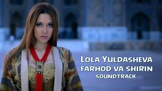 Lola Yuldasheva - Farhod va Shirin (soundtrack)
