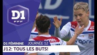 J12 : Tous les buts / D1 Féminine
