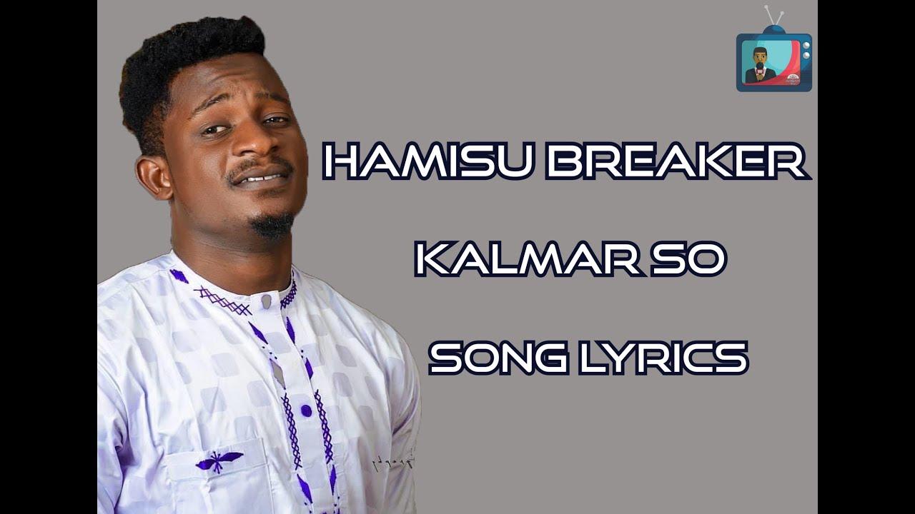 Download kalmar so (lyrics) hamisu breaker (lyrics)