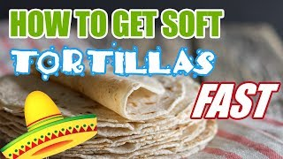 How To Get Restaurant Soft Flour Tortillas At Home!