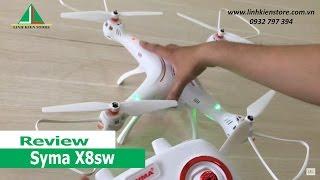Siêu phẩm Flycam Syma X8SW - Hướng dẫn sử dụng và bay thử