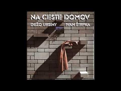 Dežo Ursiny - Na ceste domov (Full Album - 1987)