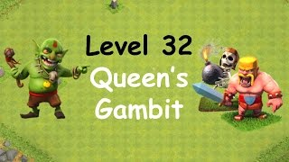 Clash of Clans - Single Player Campaign Walkthrough - Level 32 - Queen's Gambit