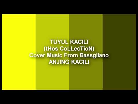 TUYUL KACILI (thos collection) Cover Music From Bassgilano (ANJING KACILI)
