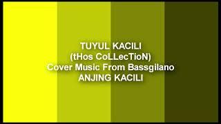 TUYUL KACILI (thos collection) Cover Music From Bassgilano (ANJING KACILI)