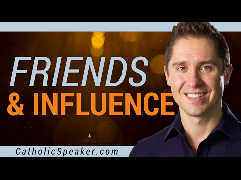 Friends and Influence - Catholic Speaker Ken Yasinski