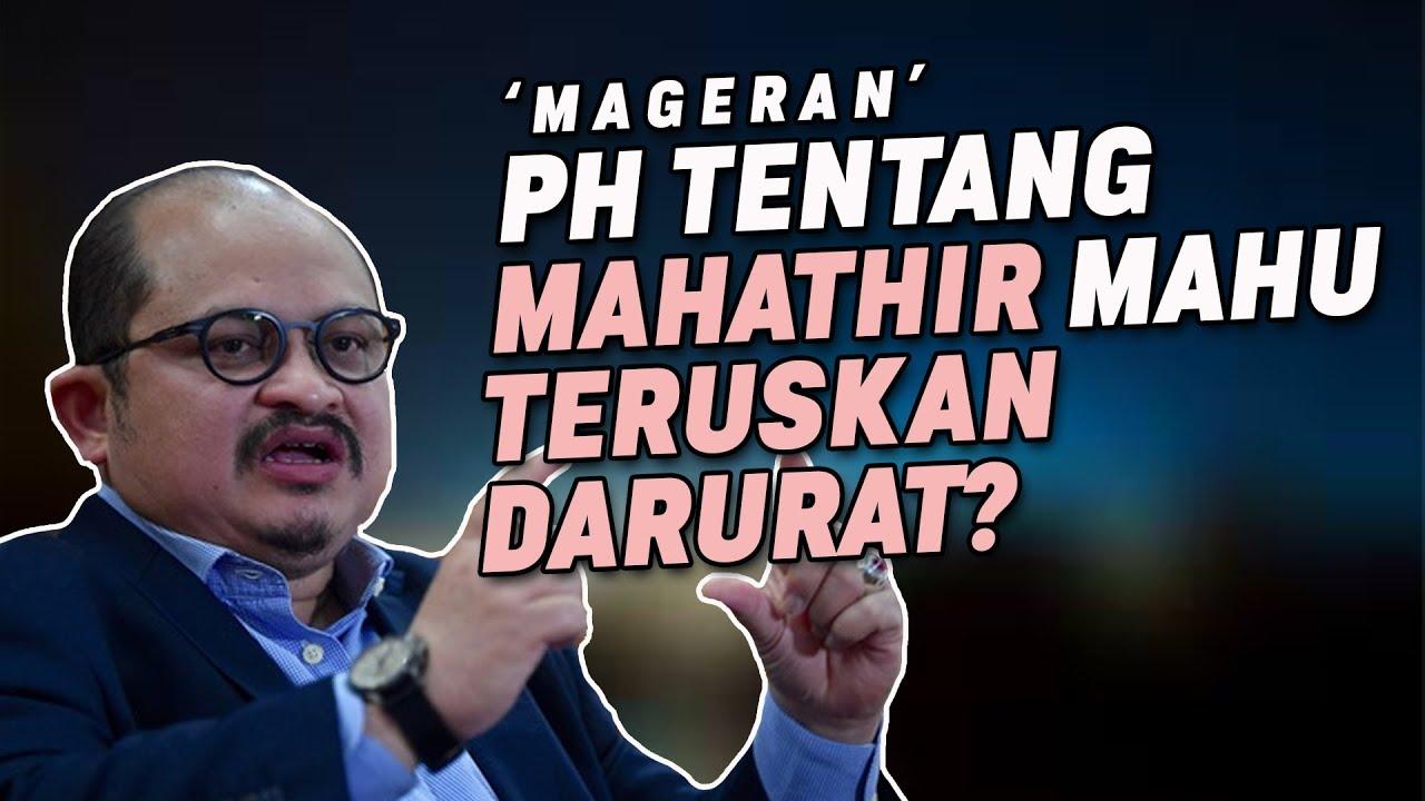 MAGERAN, PH Tentang Mahathir Mahu Teruskan Darurat?