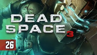Dead Space 3 Walkthrough - Part 26 Make Us Whole Let's Play Gameplay Commentary