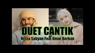 TERBARU Duet Merdu Nissa Sabyan Feat Omar Borka Al Gala - Ya habibal Qolbi