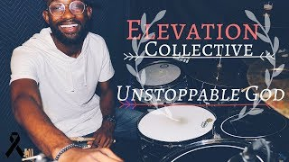 Unstoppable God - Elevation Collective feat. Tye Tribbett (Drum Cover)