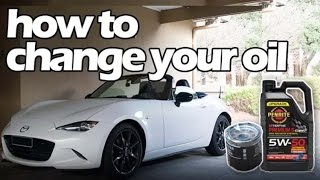 HOW TO CHANGE YOUR OIL - ND MAZDA MIATA MX-5