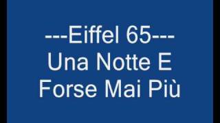 Watch Eiffel 65 Una Notte E Forse Mai Pi video