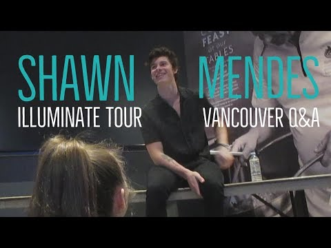 Shawn Mendes Illuminate World Tour - Vancouver Q&A