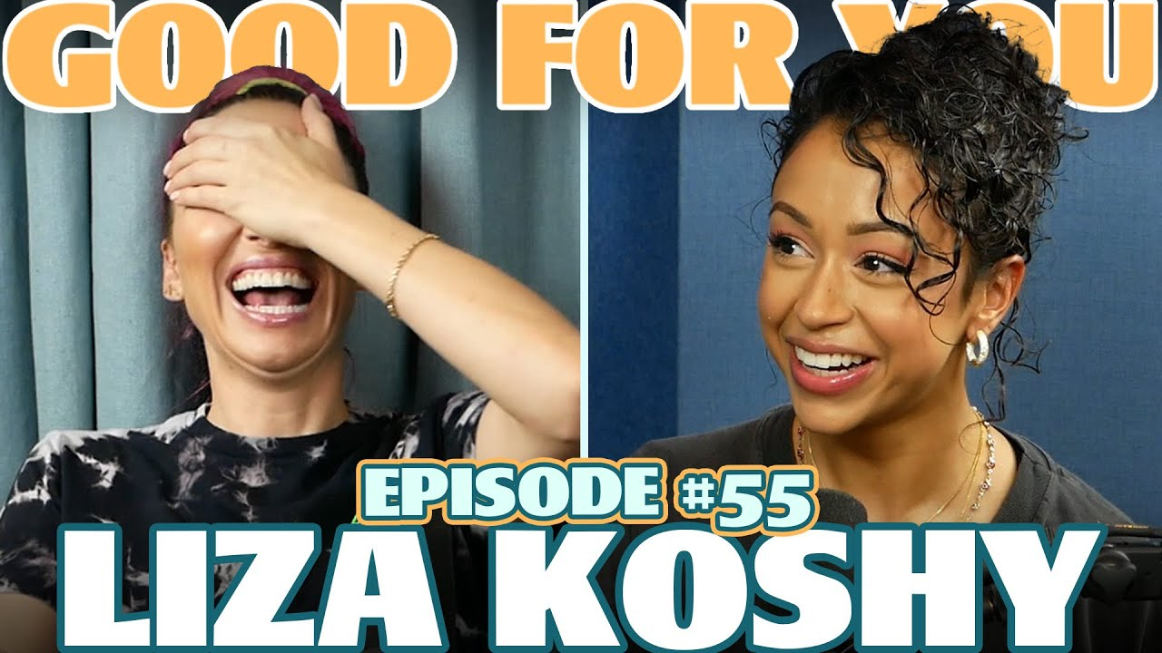 Ep #55: LIZA KOSHY | Good For You Podcast with Whitney Cummings