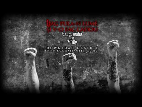 B.U.G. Mafia - Bag Pula-n Lume Si V-o Fac Cadou (feat. ViLLy) (Prod. Tata Vlad)