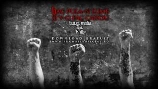 Repeat youtube video B.U.G. Mafia - Bag Pula-n Lume Si V-o Fac Cadou (feat. ViLLy)