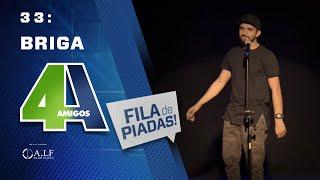 BRIGA - FILA DE PIADAS - #33