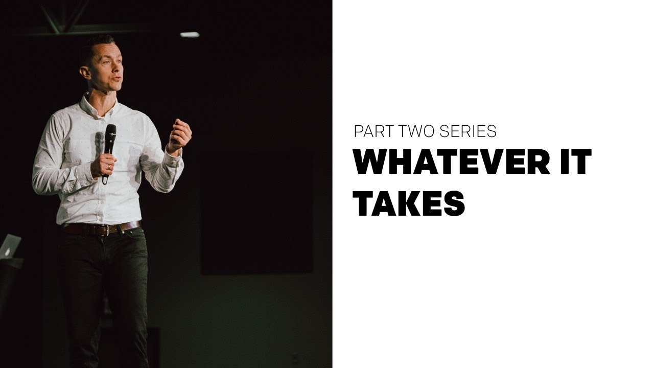 Whatever It Takes   Part Two   Decisions Reveal What You Value