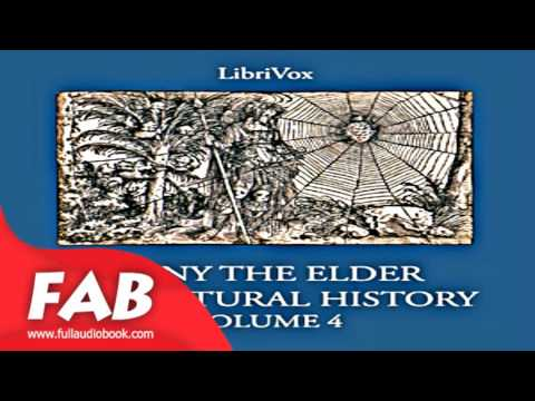 The Natural History Volume 4 Part 1/2 Full Audiobook by PLINY THE ELDER