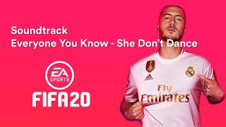 Everyone You Know - She Don't Dance (FIFA 20 Soundtrack)